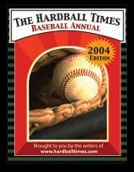 The Hardball Times 2004 Baseball Annual